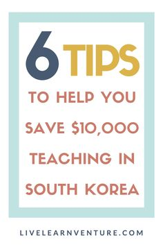 6 Tips to Help You Save $10,000 Teaching in South Korea #Asia #expat #travel #Korea #traveltips #savemoney