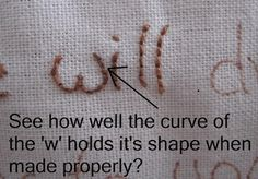 How to make proper stitches.  ***She gives some really great, yet simple instructions! Highly recommend this for stitching words!