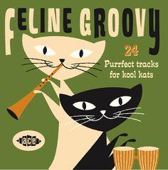 """Various Artist """"Feline Groovy (24 Purrfect Tracks For Kool Kats)"""""""