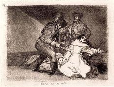 """Francisco de Goya  """" Esto es malo """""""