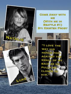 Come Away With Me (With Me In Seattle #1) By: Kristen Proby