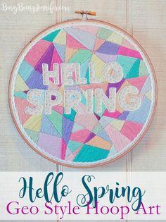 Hello Spring - Geo Style Hoop Art - BusyBeingJennifer.com