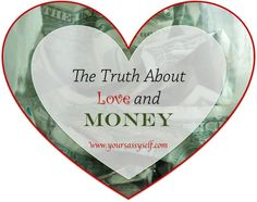 The Truth About Love and Money-yoursassyself.com