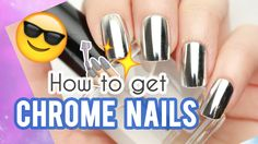 ★ How to get CHROME NAILS ★ - YouTube