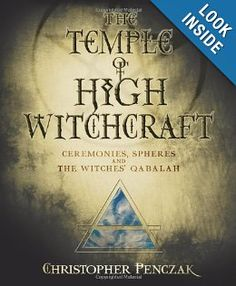 The Temple of High Witchcraft: Ceremonies, Spheres and The Witches' Qabalah (Penczak Temple Series): Christopher Penczak: Ama. Magick Book, Witchcraft Books, Green Witchcraft, Witchcraft Supplies, Occult Books, Witchcraft Spells For Beginners, Eclectic Witch, Witch Cat, Green Books