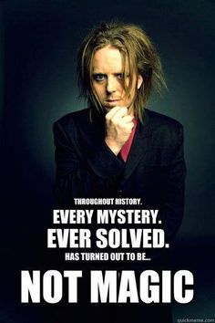Tim Minchin quote - So far, every single one of the thousands and thousands of the mysteries of the all the various gods throughout the history of man that have been solved have all turned out to NOT have anything to do with magic, mysticism or the supernatural.