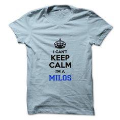 I cant keep calm Im a MILOS - #men shirts #white hoodies. TRY => https://www.sunfrog.com/Names/I-cant-keep-calm-Im-a-MILOS.html?id=60505