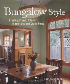 I received this for my birthday in march. ~ Bungalow Style: Creating Classic Interiors in Your Arts and Crafts Home by Treena M Crochet
