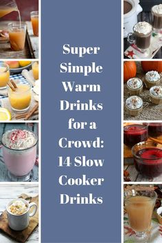 Super Simple Warm Drinks for a Crowd: 14 Slow Cooker Drinks