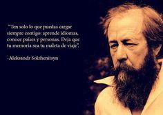 Frases de Premios Nobel Aleksandr Solzhenitsyn (1918-2008) fue un escritor ruso, Premio Nobel de Literatura en 1970.