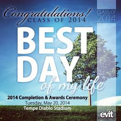 Congrats to the #classof2014! We are proud of you and excited for your future. Can't wait to see you at Completion & Awards ceremony on Tues., May 20 at 7 pm at #Tempe Diablo Stadium. #WeAreEVIT