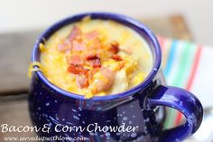 Served Up With Love: Bacon & Corn Chowder