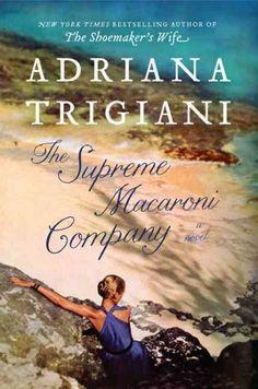 The Supreme Macaroni Company by Adriana Trigiani