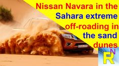 Car Review - Nissan Navara In The Sahara Extreme Off-roading In The Sand...