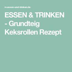 ESSEN & TRINKEN - Grundteig Keksrollen Rezept