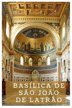 S. João de Latrão é a mais antiga das 5 basílicas papais do mundo e também a mais antiga igreja no ocidente.