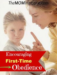 How to encourage 1st time obedience
