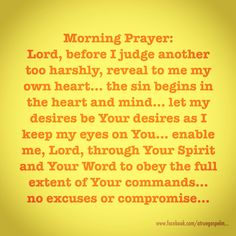 Morning Prayer: Lord, enable me to obey the full extent of Your commands - no excuses, no compromise... #morningprayer #motivation #inspiration #quote #lust #sin #judge #heart #mind #eyes #righteousness #seekgod #truth #teamjesus #lhbk #youthministry #moms #teens #grandmas #trust #jesussaves #godsword #godislove #pray
