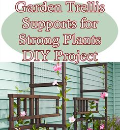 Garden Trellis Supports for Strong Plants DIY Project Homesteading  - The Homestead Survival .Com