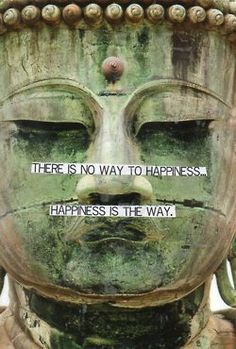 There is no way to happiness. Happiness is the way. #serene #quote