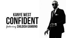 Kanye West - Confident (Explicit) ft. Childish Gambino