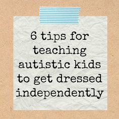 Atypical Familia: Tips for Teaching Kids with Autism to Dress Themselves {with FREE Printable}
