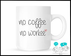 11 oz. - No Coffee, No Workee , for that special someone, Yourself. :) Great for the coffee lover in your life. A cute way to tell the world where