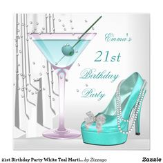 21st Birthday Party White Teal Martini Pearl Shoe Card 21st Birthday Party White Teal Blue Martini Pearls High Heel Shoes Cocktails martini Invitation All Occasions Party Womans girl parties, Designer Zizzago Invites