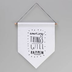 Are you interested in our amazing things banner flag? With our wall hanging you need look no further.