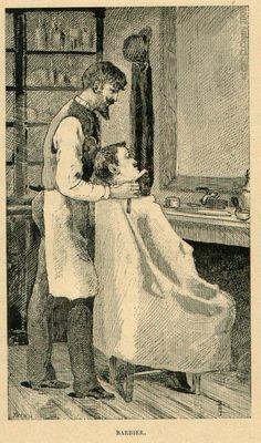 Barbier=Artisan qui coupe les cheveux et la barbe mais qui, avant le XVIII° siècle, effectue aussi les saignées, pose les ventouses, panse les plaies, etc..., voir aussi Barbier Chirurgien