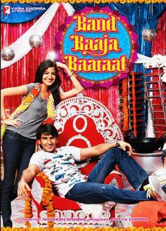 Watch Band Baaja Baaraat 2010 Full Hindi Movie Free Online Director Maneesh Sharma Starring Ranveer Singh Anushka Ranjit Batra Manu Rishi Chadha