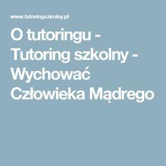 O tutoringu - Tutoring szkolny - Wychować Człowieka Mądrego Boarding Pass, Education, Teaching, Onderwijs, Learning