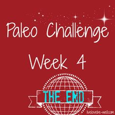 4 Week Paleo Challenge Challenge Week, Paleo, Challenges, Strong, Learning, Life, Food, Studying, Eten