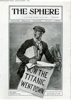 """The illustrated papers of the day were picture-heavy, with teams of artists and reporters working on witness interviews, features, and other human interest angles. Two editions of now-defunct British periodical The Sphere led with the Titanic disaster in the following weeks. The first casts London's ubiquitous newspaper sellers as """"modern messengers of death""""."""
