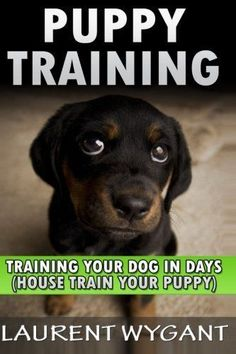 Puppy Training Crash Course in Training Your Dog in Days Crate Training Potty Training Housebreaking and Obedience Training Guide Book Dog Free Crate Training Obedience Training ** Click image for more details. (Note:Amazon affiliate link)