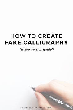 How to create Fake Calligraphy - A step-by-step guide | Written by Brittany Design Boutique
