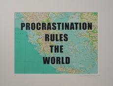 Procrastination rules the world by Lene Bladbjerg