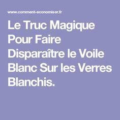 Le Truc Magique Pour Faire Disparaître le Voile Blanc Sur les Verres Blanchis.