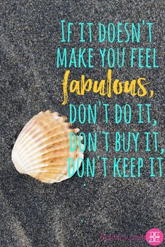 If it doesn't make you feel fabulous, don't do it, don't buy it, don't keep it. #fabulous #inspiration #dailyinspiration #inspiringquotes #motivationalquotes #beinspired #quotes #memes Download your FREE eBook copy on My guide to feeling Beautiful: https://beautiful.darviny.com