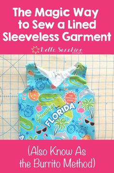 The Magic Way to Sew a Lined Sleeveless Garment - AKA the Burrito Method - Such a great tutorial! Must repin for later!