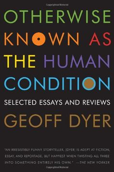 Otherwise Known as the Human Condition: Selected Essays and Reviews null,http://www.amazon.com/dp/B0091XI6L2/ref=cm_sw_r_pi_dp_AHy0rb0VPZ9JJ3WG