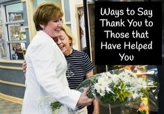 Ways To Say Thank You To Those That Have Helped You With Cancer-Be sure and show them that they are appreciated!