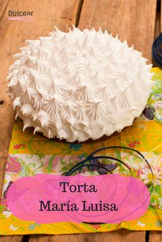 Torta María Luisa - Pastel María Luisa, receta del libro de Armando Scannone. Delicia rellena de crema pastelera y jalea, cubierta de merengue.