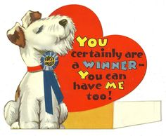 """WIRE HAIR FOX TERRIER PUPPY DOG SAYS """"YOU ARE A WINNER"""" / VINTAGE VALENTINE CARD"""