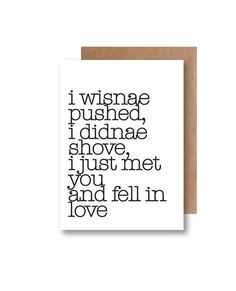 I wisnae pushed, I didnae shove, I just met you and fell in love - Scottish Themed Valentines Anniversary Wedding Greeting Card Valentine Greeting Cards, Valentines, Japanese Wedding, Scottish Recipes, Marry Me, Wedding Inspiration, Wedding Ideas, Falling In Love, Scotland
