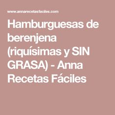 Hamburguesas de berenjena (riquísimas y SIN GRASA) - Anna Recetas Fáciles