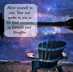 Soul speaks in the quiet moments