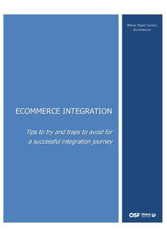 ECOMMERCE INTEGRATION - Tips to try and traps to avoid for a successful integration journey.   by Ragalie Dan on Apr 11, 2013 via Slideshare
