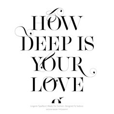 HOW DEEP IS YOUR LOVE. Made with Lingerie Typeface - Get it now on: http://www.moshik.net/buy/lingerie-typeface-style-fashion-font-moshik-nadav-typography-nyc