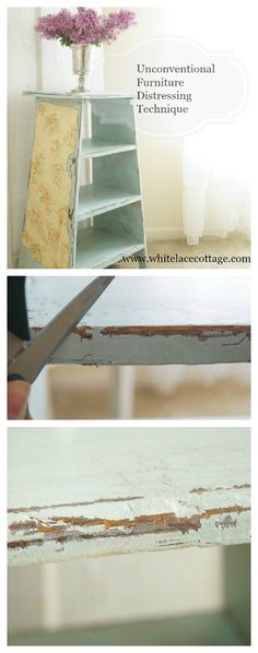 Distressing Furniture Techniques - White Lace Cottage